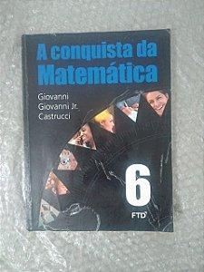 A Conquista da Matemática vol. 6 - Giovanni, Giovanni Jr. e Castrucci