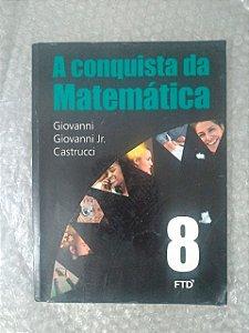 A Conquista da Matemática vol. 8 - Giovanni, Giovanni Jr. e Castrucci