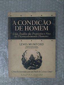 A Condição de Homem - Lewis Mumford