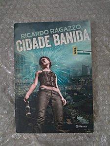 Cidade Banida - Ricardo Ragazzo
