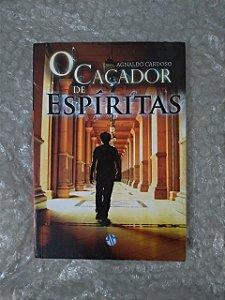 O caçador de Espíritas - Agnaldo Cardoso