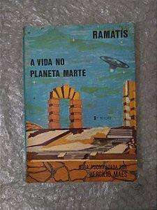 A Vida no Planeta Marte - Ramatis