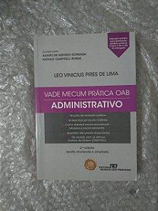 Vade Mecum Prático OAB: Administrativo - Leo Vinicius Pires de Lima