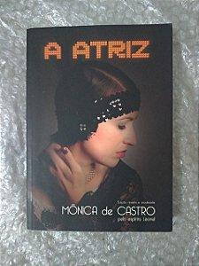 A Atriz - Monica de Castro - Romance Espírita