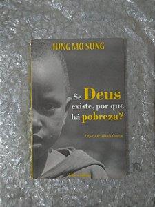 Se Deus Existe, Por que há Pobreza? - Jung Mo Sung