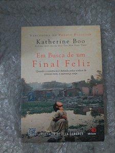 Em Busca de Um Final Feliz - Katherine Boo