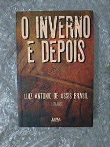 O Inverno e Depois - Luiz Antonio de Assis Brasil