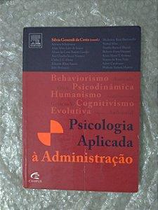 Psicologia Aplicada à Administração - Silvia Generali da Costa (Coord.)