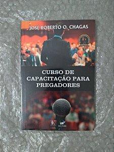 Curso de Capitação Para Pregadores - José Roberto O. Chagas