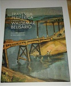 Travessia periférica - A trajetória do pintor Waldemar Belisário - Ana Maria Barbosa