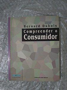 Compreender o Consumidor - Bernard Dubois