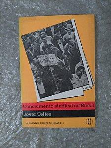 O Movimento Sindical do Brasil - Jover Teller