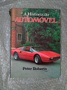 A História do Automóvel - Peter Roberts