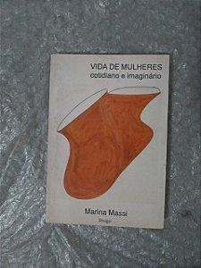 Vidas de Mulheres: Cotidiano e Imaginário - Marina Massi