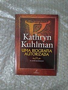 Uma Biografia Autorizada - Kathryn Kuhlman
