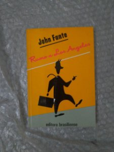 Rumo a Los Angeles - John Fante