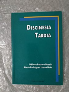 Discinesia Tardia - Débora Pastore Bassitt e Mario Rodrigues Louzã Neto