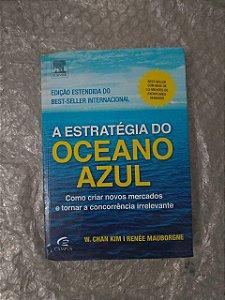 A Estratégia do Oceano Azul - W. Chan Kim e Renée Mauborgne