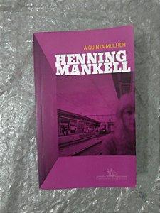 A Quinta Mulher - Henning Mankell
