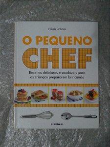 O Pequeno Chef - Nicola Graimes