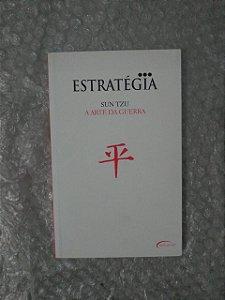 Estratégia: A Arte da Guerra - Sun Tzu