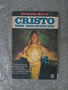Cristo Esse Desconhecido - Ernesto Bono