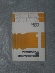 Psicologia Evolutiva - Merval Rosa