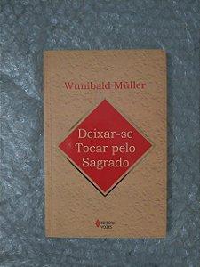 Deixar-se Tocar Pelo Sagrado - Wunibald Müller