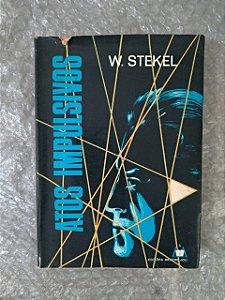 Atos Impulsivos - W. Stekel