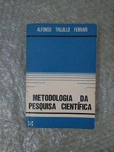 Metodologia da Pesquisa Científica - Alfonso Trujillo Ferrari