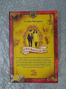 Lá Sou Amigo do Rei - Carlos Marques