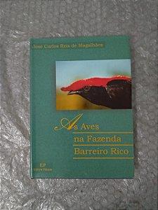 As Aves na Fazenda Barreiro Rico - José Carlos Reis de Magalhães