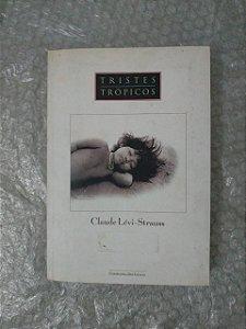 Tristes Trópicos - Claude Lévi-Strauss