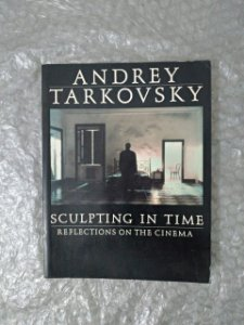 Sculpting in Time - Andrey Tarkovsky