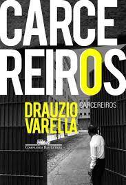 Carcereiros - Drauzio Varella