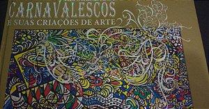 Carnavalescos e suas criações de arte - Maria Apparecida Urbano