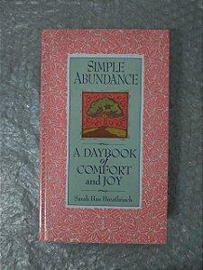 Simple Abundance: A Daybook Of Confort and Joy - Sarah Ban Breathnach
