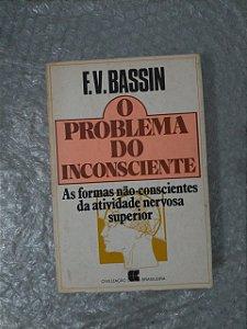 O Problema do Inconsciente - F. V. Bassion