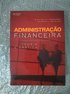Administração Financeira: teoria e Prática - Michael C. Ehrhardt e Eugene F. Brigham
