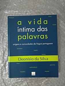 A Vida Íntima das Palavras - Deonísio da Silva