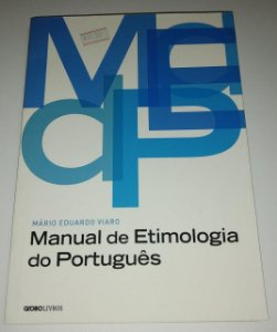 Manual de etimologia do português - Mário Eduardo Viaro