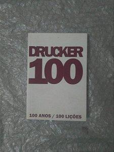 Peter Drucker 100 anos / 100 Lições