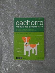 Cachorro: Manual do Proprietário - Dr. David Brunner e Sam Stall