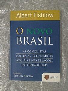 O Novo Brasil - Albert Fishlow