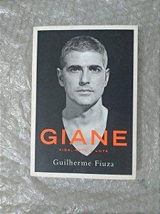 Giane: Vida, Arte e Luta - Guilherme Fiuza