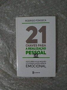 21 Chaves Para a Realização Pessoal - Rodrigo Fonseca