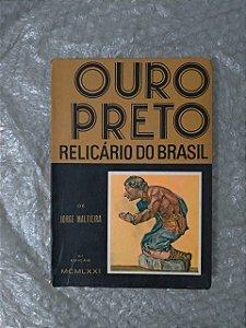 Ouro Preto Relicário do Brasil - Jorge Maltieira