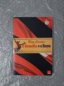 O Vermelho e o Negro - Ruy Castro