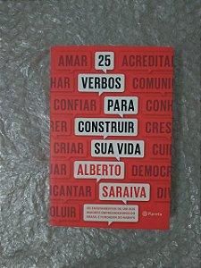 25 Verbos Para Construir sua Vida - Alberto Saraiva