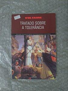 Tratado Sobre a Tolerância - Voltaire (Coleção Grandes Obras do Pensamento Universal)